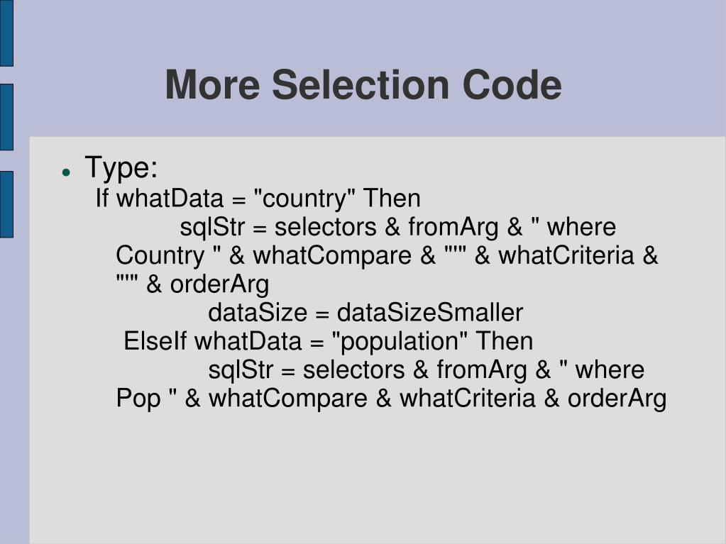 More Selection Code