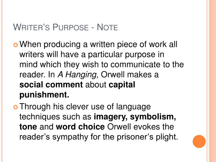 an analysis of orwells a hanging In orwell's passage a hanging he is obviously sympathetically involved in the subject matter february 26, 2008 at 3:32 pm in orwells's passage.