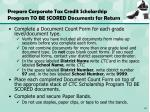 prepare corporate tax credit scholarship program to be scored documents for return