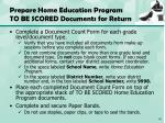 prepare home education program to be scored documents for return