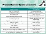 prepare students special documents