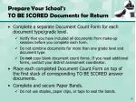 prepare your school s to be scored documents for return