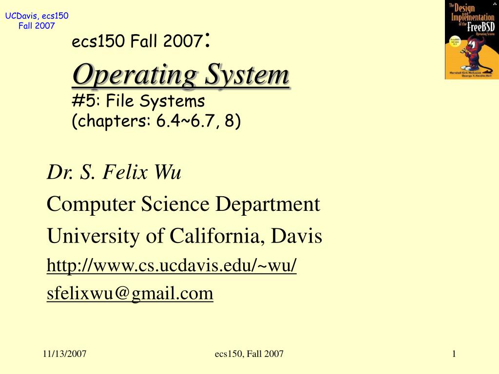 ecs150 fall 2007 operating system 5 file systems chapters 6 4 6 7 8