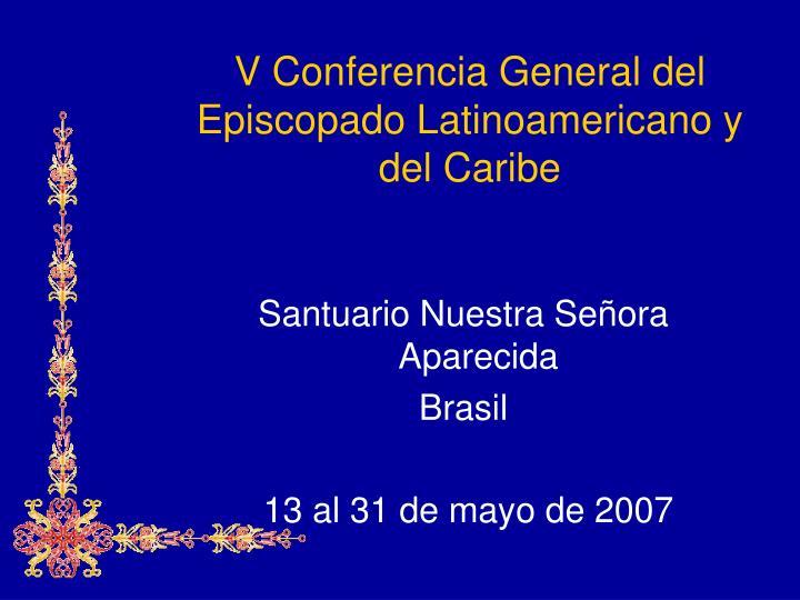 V Conferencia General del Episcopado Latinoamericano y del Caribe