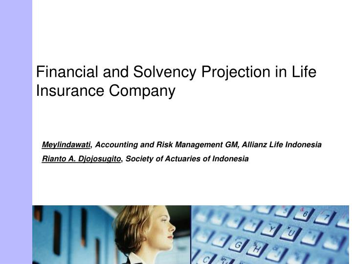 financial and solvency projection in life insurance company n.