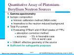 quantitative assay of plutonium beryllium neutron sources13