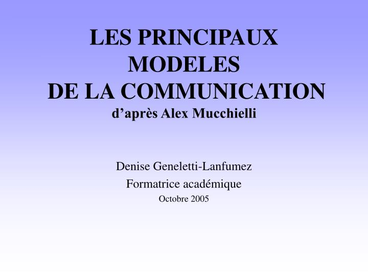 les principaux modeles de la communication d apr s alex mucchielli n.