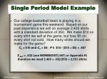 single period model example