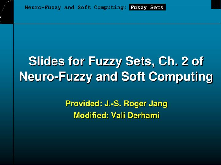slides for fuzzy sets ch 2 of neuro fuzzy and soft computing n.