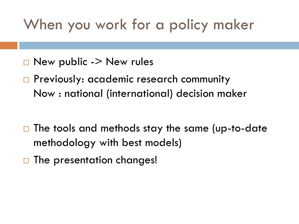 When you work for a policy maker