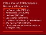 estas son las celebraciones fiestas y ritos jud os