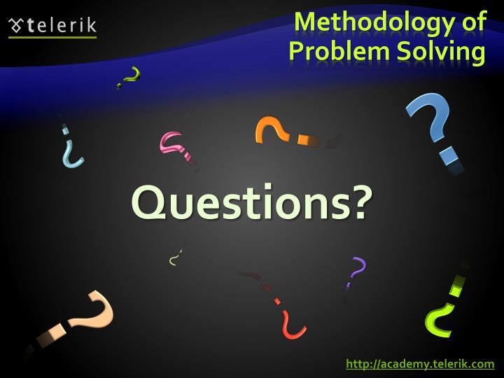 Methodology of Problem Solving