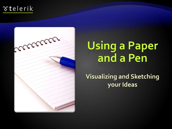 Using a Paper and a Pen