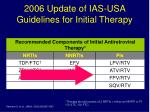 2006 update of ias usa guidelines for initial therapy1