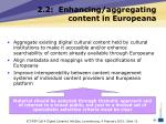 2 2 enhancing aggregating content in europeana12