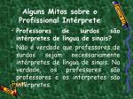alguns mitos sobre o profissional int rprete