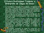 o futuro profissional tradutor e int rprete de l ngua de sinais