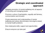 strategic and coordinated approach