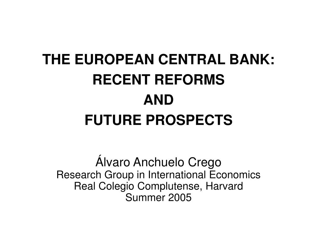 the european central bank recent reforms and future prospects l.