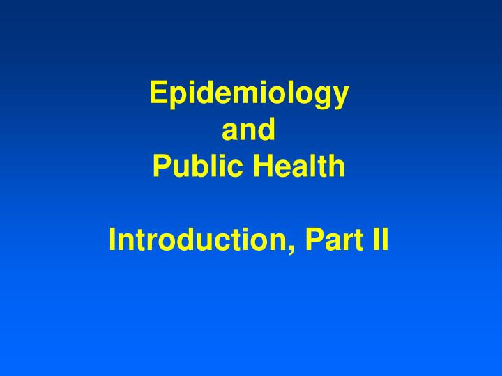 epidemiology and public health introduction part ii n.