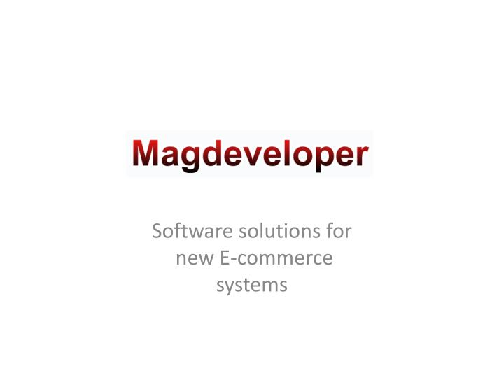 Software solutions for new e commerce systems