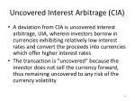 uncovered interest arbitrage cia