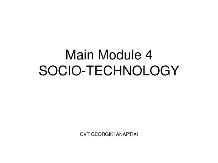 main module 4 socio technology n.