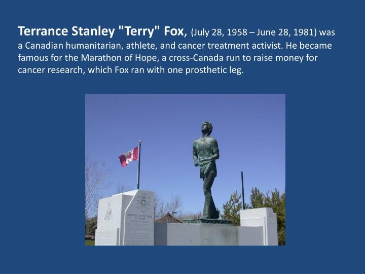 "Terrance Stanley ""Terry"" Fox"