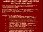 america latina se inserta en nuevo sistema globalizado