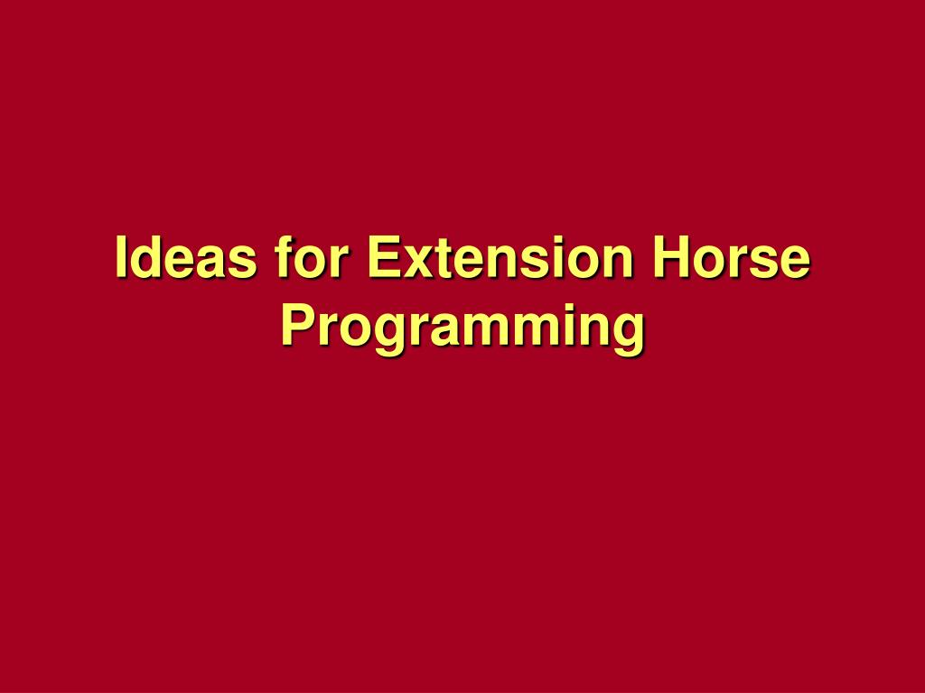 Ideas for Extension Horse Programming
