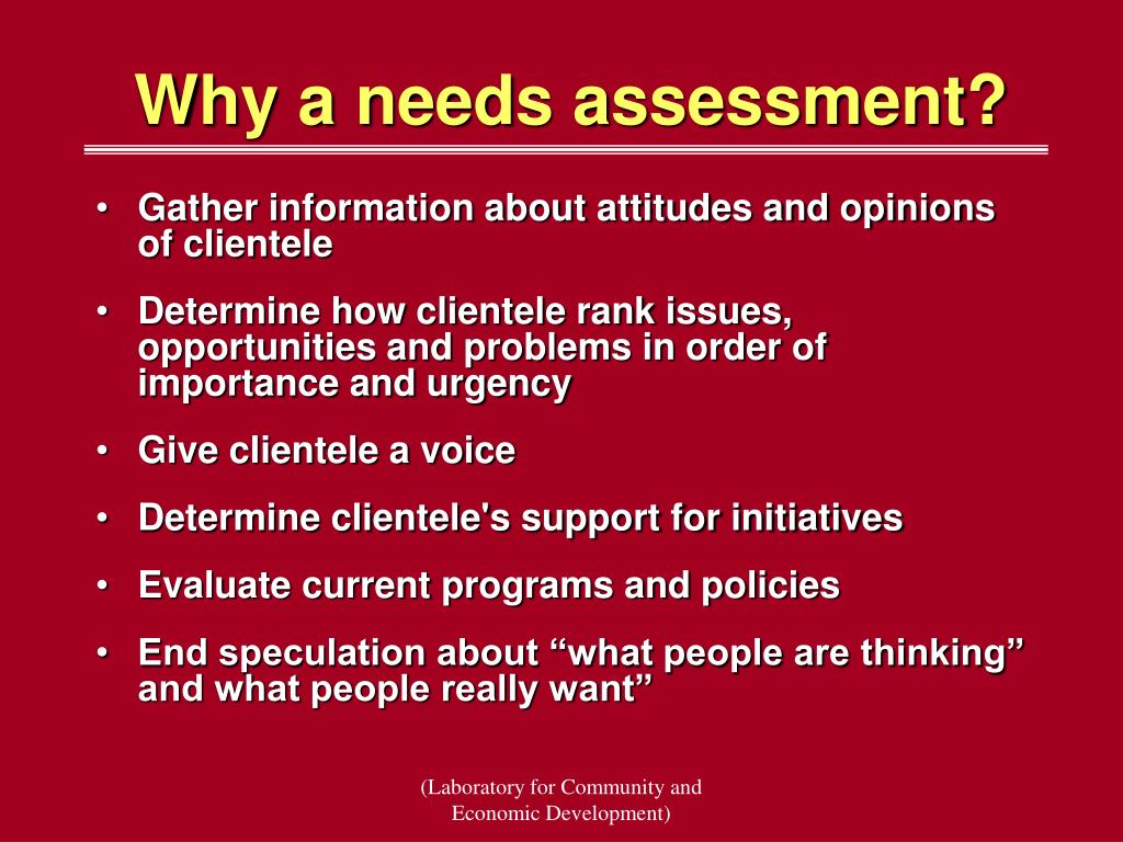 Why a needs assessment?