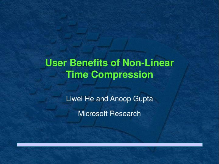 user benefits of non linear time compression n.