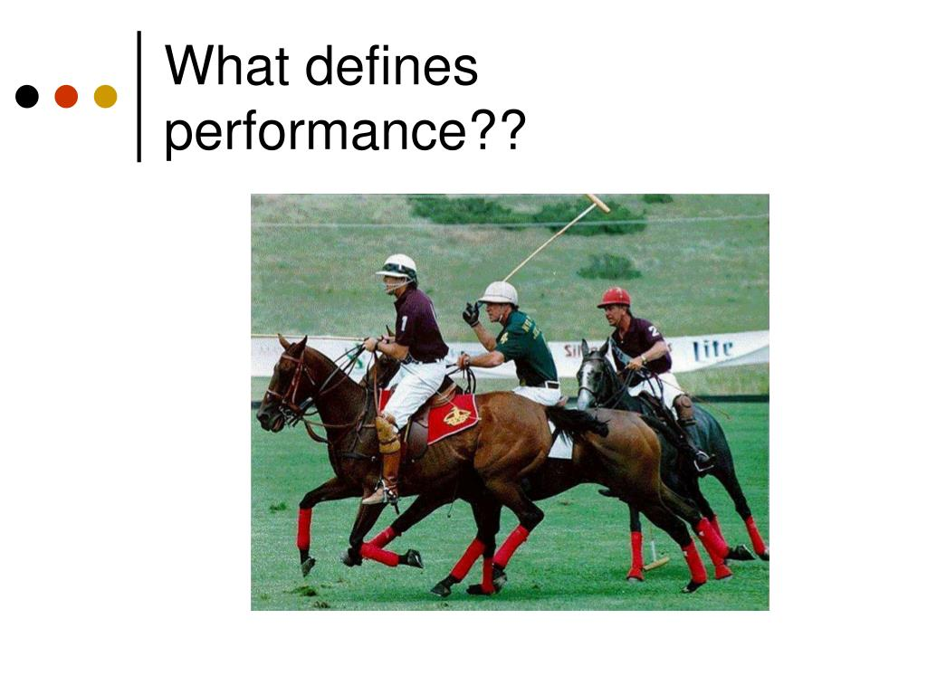 What defines performance??