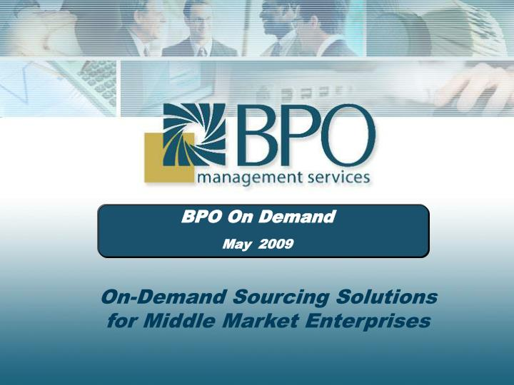bpo on demand may 2009 n.