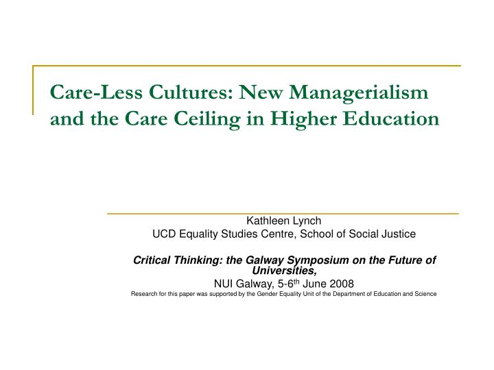 care less cultures new managerialism and the care ceiling in higher education n.