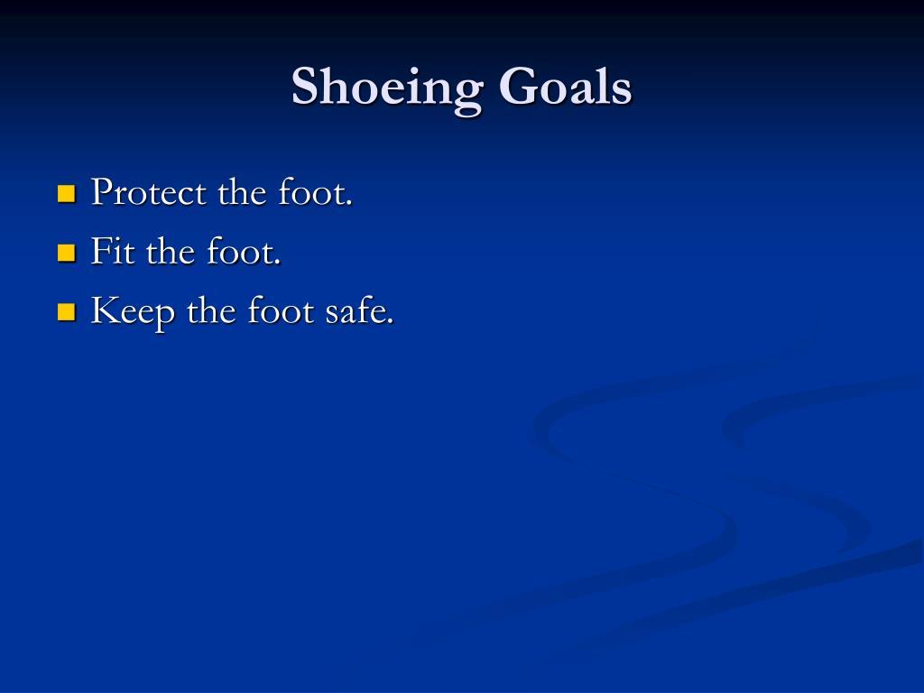 Shoeing Goals