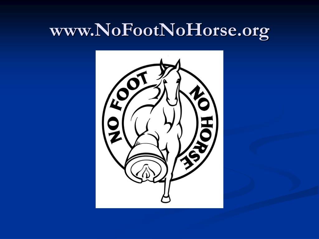 www.NoFootNoHorse.org
