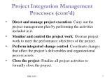 project integration management processes cont d
