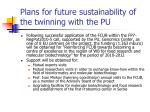 plans for future sustainability of the twinning with the pu