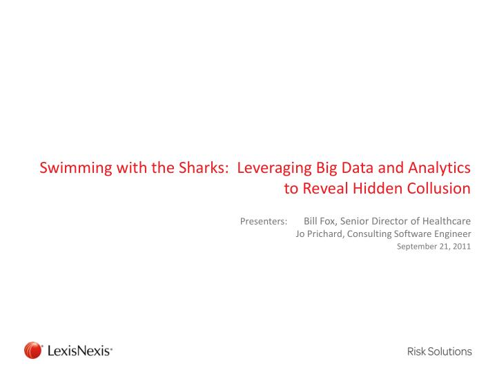 swimming with the sharks leveraging big data and analytics to reveal hidden collusion n.