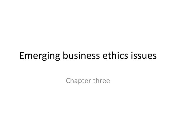 business ethics chapter two Business ethics & social responsibility part 1 of 2.