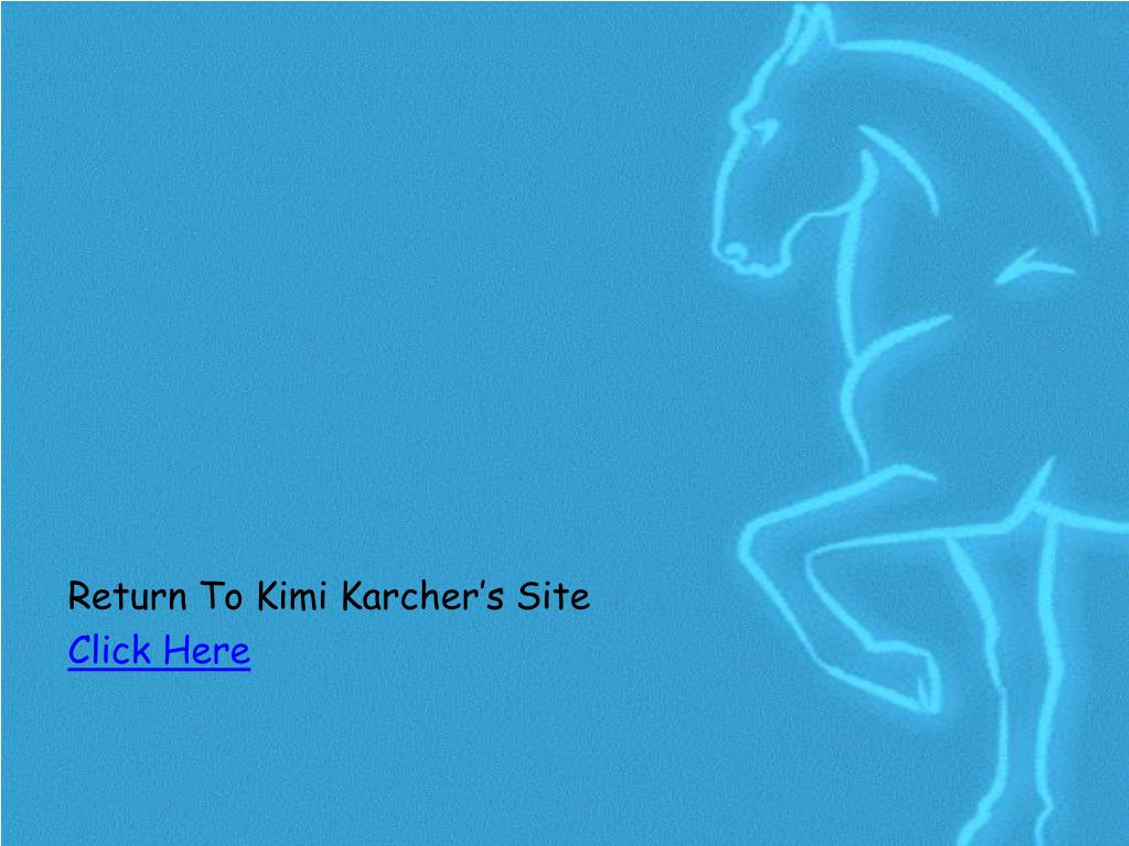 Return To Kimi Karcher's Site