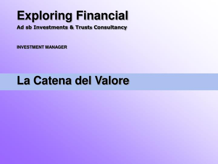 exploring financial ad sb investments trust s consultancy investment manager la catena del valore n.
