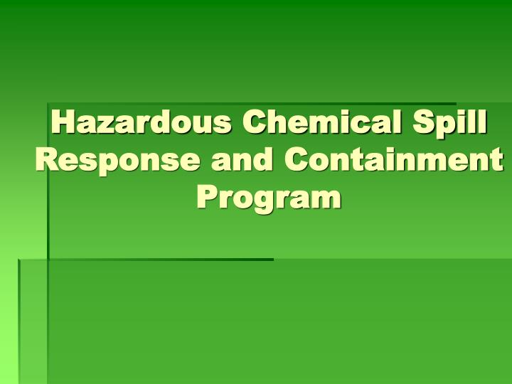 hazardous chemical spill response and containment program n.