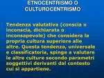 etnocentrismo o culturocentrismo