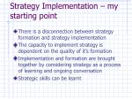 strategy implementation my starting point