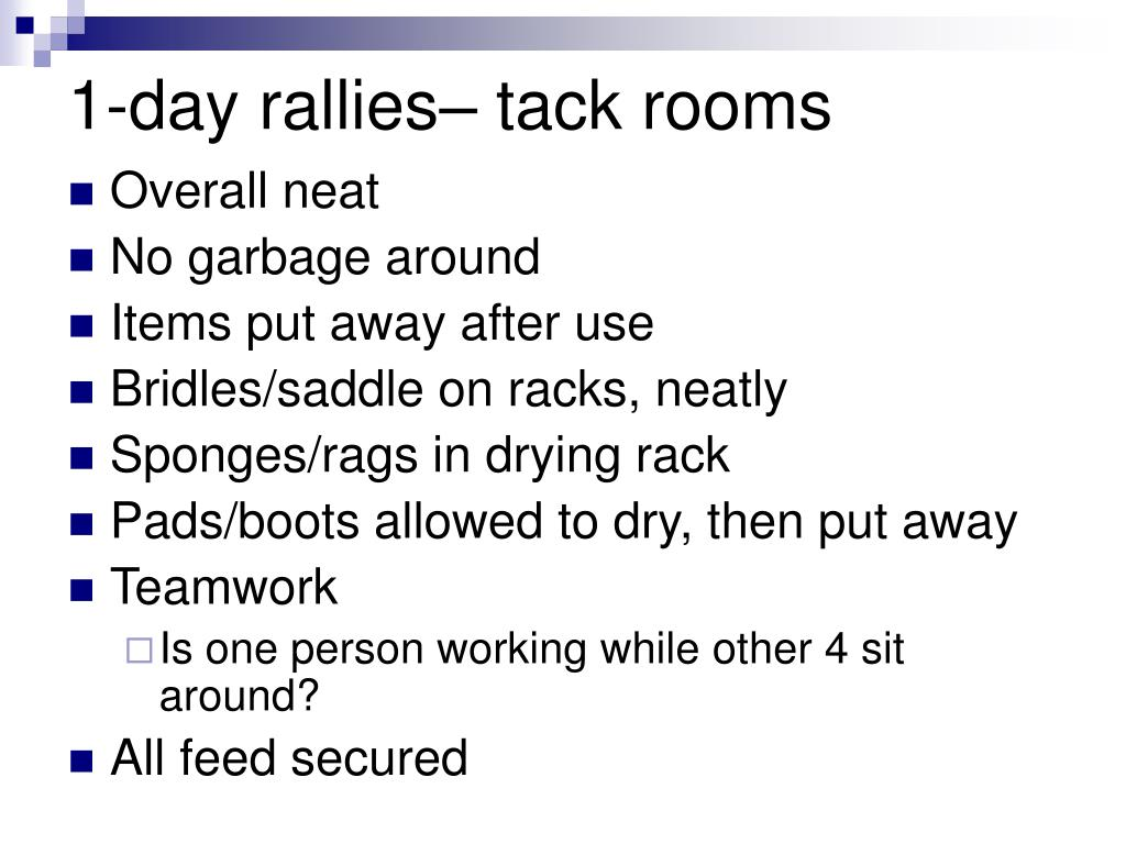 1-day rallies– tack rooms