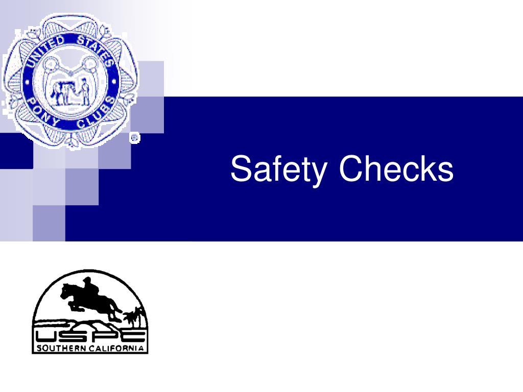 Safety Checks