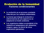 evoluci n de la inmunidad factores condicionantes