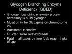 glycogen branching enzyme deficiency gbed